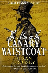 Cover of The Man in the Canary Waistcoat by Susan Grossey