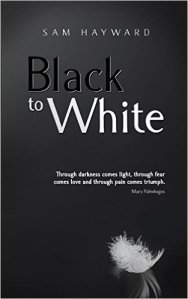Cover of Black to White by Sam Hayward