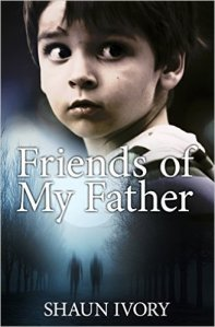 Cover of Friends of My Father by Shaun Ivory
