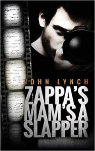 Cover of Zappa's Mam's a Slappa by John Lynch