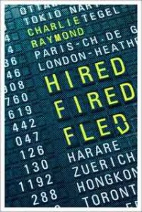 Cover of Hired, Fired, Fled