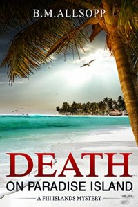 Cover of Death on Paradise Island by B M Allsopp